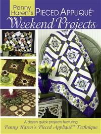 Penny Haren's Pieced Appliqué Weekend Projects