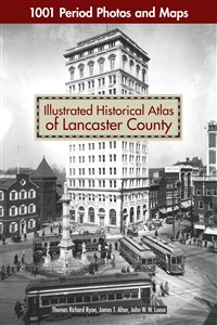 Illustrated Historical Atlas of Lancaster County