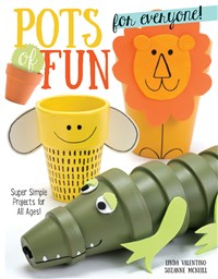 Pots of Fun for Everyone, Revised and Expanded Edition