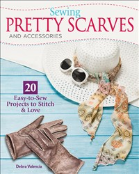 Sewing Pretty Scarves and Accessories