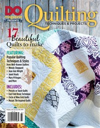 DO Magazine Presents Quilting Techniques & Projects