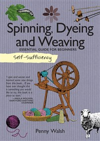 Self-Sufficiency: Spinning, Dyeing & Weaving