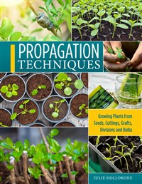 Propagation Techniques for Flowers, Vegetables, and Trees