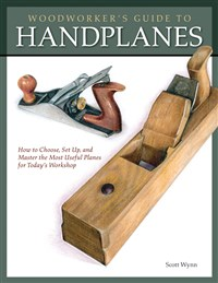 Woodworker's Guide to Handplanes