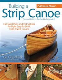 Building a Strip Canoe, Second Edition, Revised & Expanded