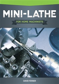 Mini-Lathe for Home Machinists