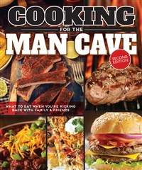 Cooking for the Man Cave, Second Edition