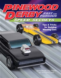 Pinewood Derby Fast and Furious Speed Secrets