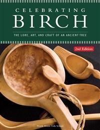 Celebrating Birch, 2nd Edition