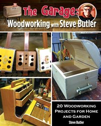 The Garage: Woodworking with Steve Butler