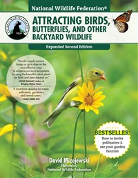 National Wildlife Federation®: Attracting Birds, Butterflies & Other Wildlife to Your Backyard, 2nd Edition