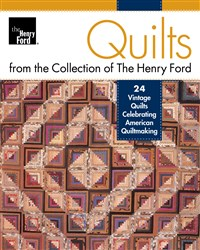 Quilts from the Collection of the Henry Ford