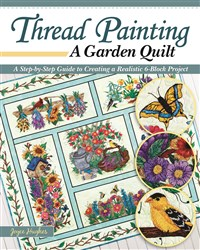 Thread Painting a Garden Quilt