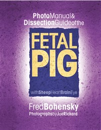 Photo Manual & Dissection Guide of the Fetal Pig