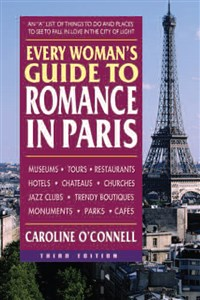 Every Woman's Guide to Romance in Paris, Third Edition