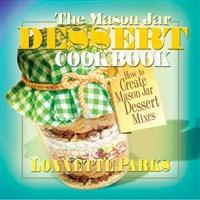The Mason Jar Dessert Cookbook
