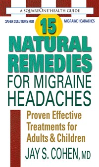 15 Natural Remedies for Migraine Headaches