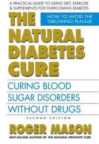 The Natural Diabetes Cure, Second Edition