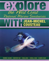 Explore the West Coast National Marine Sanctuaries With Jean-MIchel Cousteau