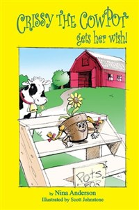 Crissy the Cowpot Gets Her Wish