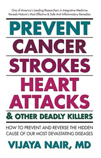 Prevent Cancer, Strokes, Heart Attacks & Other Deadly Killers