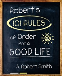 Robert's 101 Rules Of Order