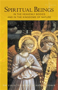Spiritual Beings in the Heavenly Bodies and in the Kingdoms of Nature