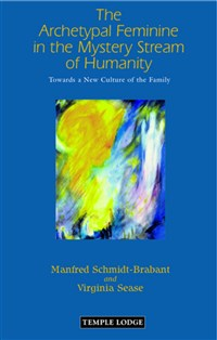 The Archetypal Feminine in the Mystery Stream of Humanity