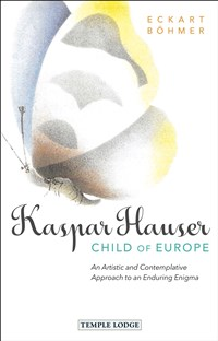 Kaspar Hauser, Child of Europe