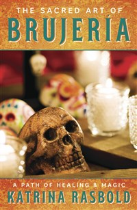 The Sacred Art of Brujeria