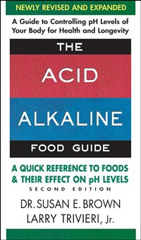 The Acid-Alkaline Food Guide - Second Edition