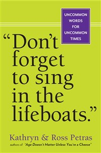 """Don't Forget to Sing in the Lifeboats"""