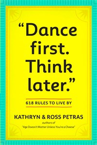 """Dance First. Think Later"""