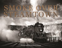 Smoke Over Steamtown