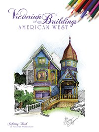 Victorian Buildings of the American West
