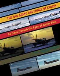 The 8th Army Air Force in Color