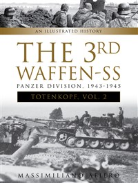"""The 3rd Waffen-SS Panzer Division """"Totenkopf,"""" 1943-1945"""