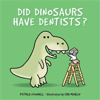 Did Dinosaurs Have Dentists?