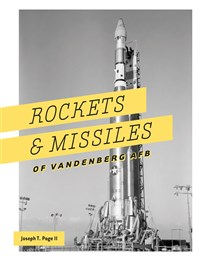 Rockets and Missiles of Vandenberg AFB