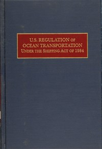 U.S. Regulation of Ocean Transportation Under the Shipping Act of 1984