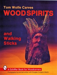 Tom Wolfe Carves Woodspirits and Walking Sticks