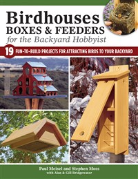 Birdhouses, Boxes & Feeders for the Backyard Hobbyist