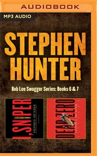 Stephen Hunter - Bob Lee Swagger Series: Books 6 & 7