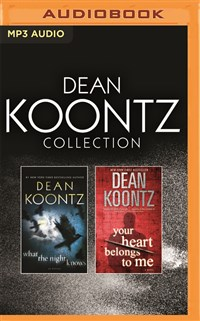 Dean Koontz - Collection: What the Night Knows & Your Heart Belongs to Me