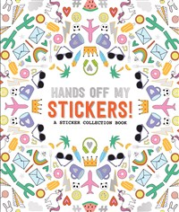 Hands Off My Stickers!