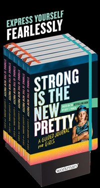 Strong Is the New Pretty: A Guided Journal for Girls 6-copy counter display
