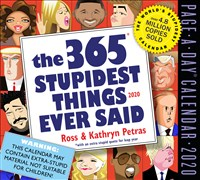 365 Stupidest Things Ever Said Page-A-Day Calendar 2020