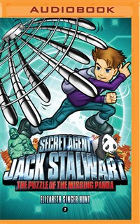 Secret Agent Jack Stalwart: Book 7: The Puzzle of the Missing Panda: China
