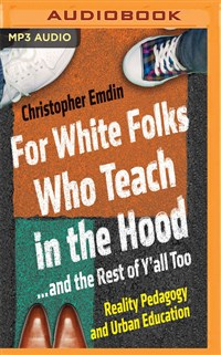 For White Folks Who Teach in the Hood... and the Rest of Y'all Too