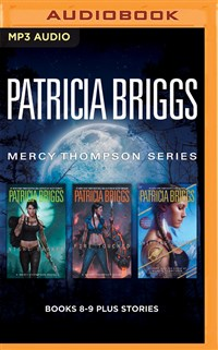 Patricia Briggs Mercy Thompson Series: Books 8-9 Plus Stories